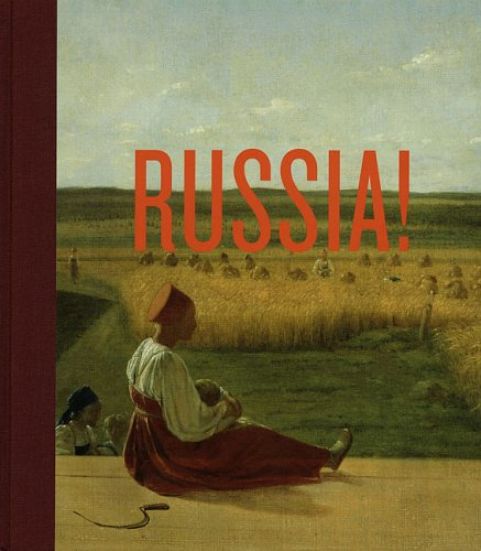 Russia!: Nine Hundred Years of Masterpieces and Master Collections
