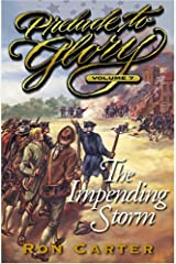 The Impending Storm (Prelude to Glory, Vol. 7) Hardcover