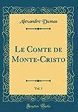 Le Comte de Monte-Cristo, Vol. 1 (Classic Reprint) (French Edition)