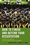 How to Finish and Defend Your Dissertation, Daniel R. Tomal and Cynthia Grant, 1475804008