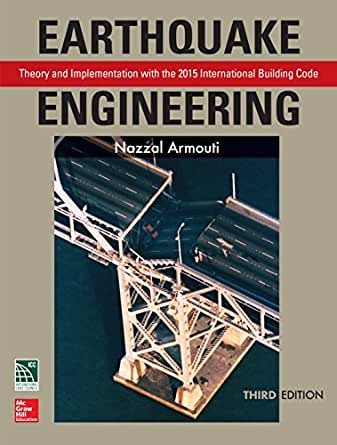 Earthquake Engineering: Theory and Implementation with the