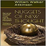 Nuggets of New Thought: Several Things That Have Helped People | William Walker Atkinson
