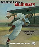 img - for You Never Heard of Willie Mays?! book / textbook / text book