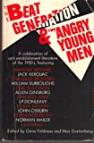 The Beat Generation and the Angry Young Men, Anatole Broyard, Jack Kerouac, Chandler Brossard, William Burroughs, Carl Solomon, Allen Ginsberg, J P Donleavy, 0806509244