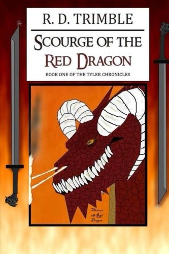 Scourge of the Red Dragon: Book One of The Tyler Chronicles (Volume 1)