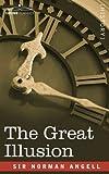 The Great Illusion (Cosimo Classics)