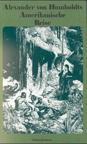 Alexander von Humboldts Amerikanische Reise