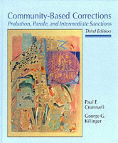 Community-Based Corrections: Probation, Parole, and Intermediate Sanctions