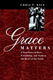 Grace Matters, Chris P. Rice, 0787957046