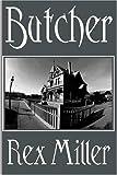 Butcher, Rex Miller, 158586076X