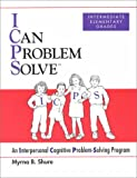 I Can Problem Solve: An Interpersonal Cognitive Problem-Solving Program Intermediate Elementary Grad