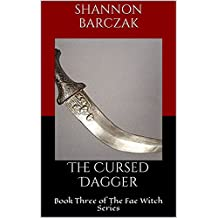 The Cursed Dagger: Book three of The Fae Witch Series