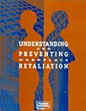 Understanding and Preventing Workplace Retaliation 9781930872004