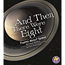 And Then There Were Eight: Poems about Space (Poetry)