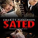 Sated Audiobook by Charity Parkerson Narrated by Hollie Jackson
