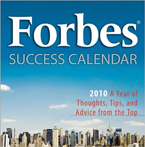 2010 Forbes Success Calendar boxed calendar: A Year of Thoughts, Tips and Advice from the Top