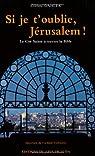 Si je t'oublie, Jerusalem ! La Cité Sainte à travers la Bible par Dahler