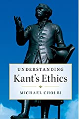 Understanding Kant's Ethics Kindle Edition
