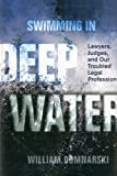 img - for Swimming in Deep Water: Lawyers, Judges, and Our Troubled Legal Profession book / textbook / text book