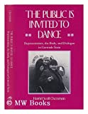 The Public Is Invited to Dance : Representation, the Body, and Dialogue in Gertrude Stein, Chessman, Harriet Scott, 0804714843