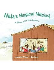 Nala's Magical Mitsiaq: A Story of Inuit Adoption