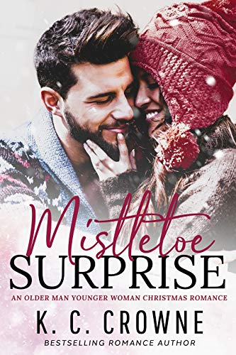 Mistletoe Surprise: An Older Man Younger Woman Christmas Romance by [Crowne, K.C.]