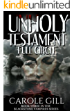 Unholy Testament - Full Circle (The Blackstone Vampires Book 3)