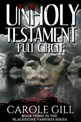 Unholy Testament - Full Circle (The Blackstone Vampires Book 3)