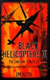 Black Helicopters II : The End Game Strategy
