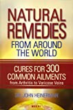 Natural Remedies from Around the World, John Heinerman, 1882330889