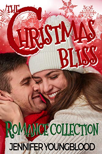 The Christmas Bliss Romance Collection: 3 Contemporary Romances by [Youngblood, Jennifer]