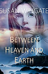 Between Heaven and Earth: A Short Story