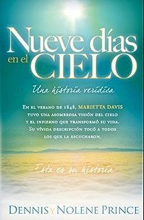 Nueve Días En El Cielo: Una Historia Verídica: En el verano de 1848,