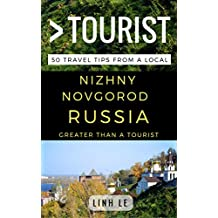 Greater Than a Tourist – Nizhny Novgorod Russia: 50 Travel Tips from a Local