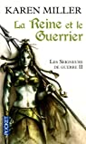 Les Seigneurs de guerre, Tome 2 : La Reine et le Guerrier par Karen Miller