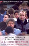 img - for American Catholics and Civic Engagement: A Distinctive Voice (American Catholics in the Public Square) book / textbook / text book