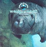 Mi amigo el manati (Animales de America) (Spanish Edition)