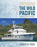 : Crossing the Wild Pacific: Captain's Log of the Yacht Argo