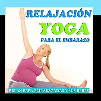 Angels Of Relaxation - Relajación Yoga Para el Embarazo ...