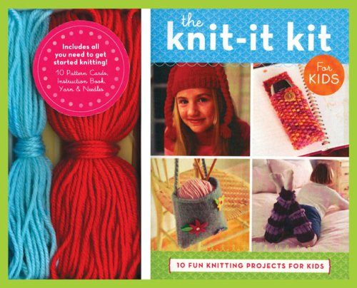 The Knit It Kit For Kids 10 Fun Beginning Knitting Projects Get