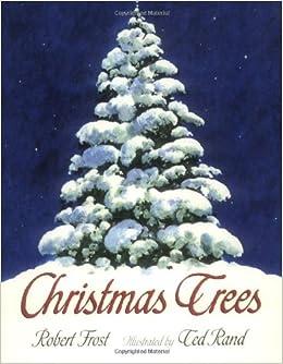 amazoncom christmas trees an owlet book 9780805072310 robert frost ted rand books - Amazon Christmas Trees