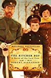 The Kitchen Boy: A Novel of the Last Tsar by  Robert Alexander in stock, buy online here