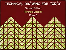 Book Technical Drawing for Today: Bk.2 by Driscoll, Terence (1991)