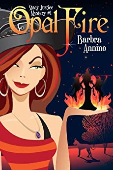Opal Fire (A Stacy Justice Mystery Book 1) by [Annino, Barbra]