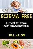 Eczema Free: Farewell to Eczema  With Natural