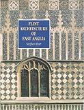 Flint Architecture of East Anglia, Stephen Hart, 1900357186