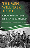 The Men Will Talk to Me (Ernie O'Malley series Kerry): Interviews from Ireland's Fight for Independence
