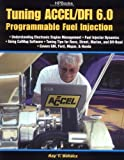 Tuning Accel/DFI 6.0 Programmable Fuel Injection, Ray Bohacz, 1557884137