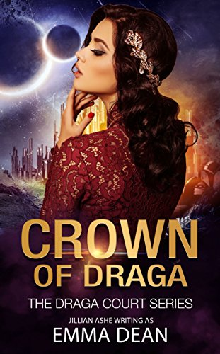 Crown of Draga: A Space Fantasy Romance (the Draga Court series Book 2)