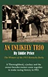 img - for An Unlikely Trio: The Winners of the 1913 Kentucky Derby book / textbook / text book
